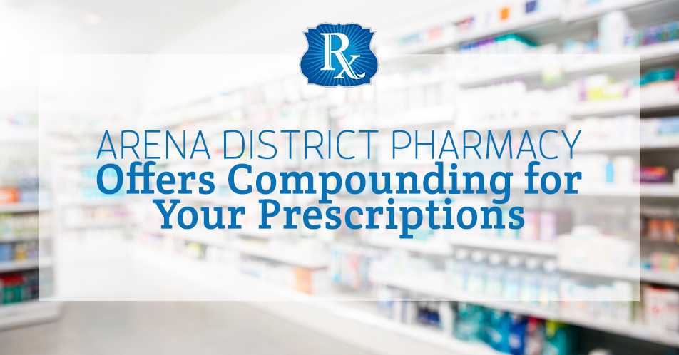 Arena District Pharmacy Offers Compounding for Your Prescriptions