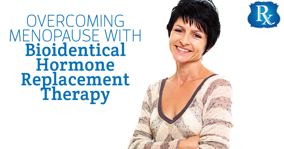 Overcoming Menopause with Bioidentical Hormone Replacement Therapy