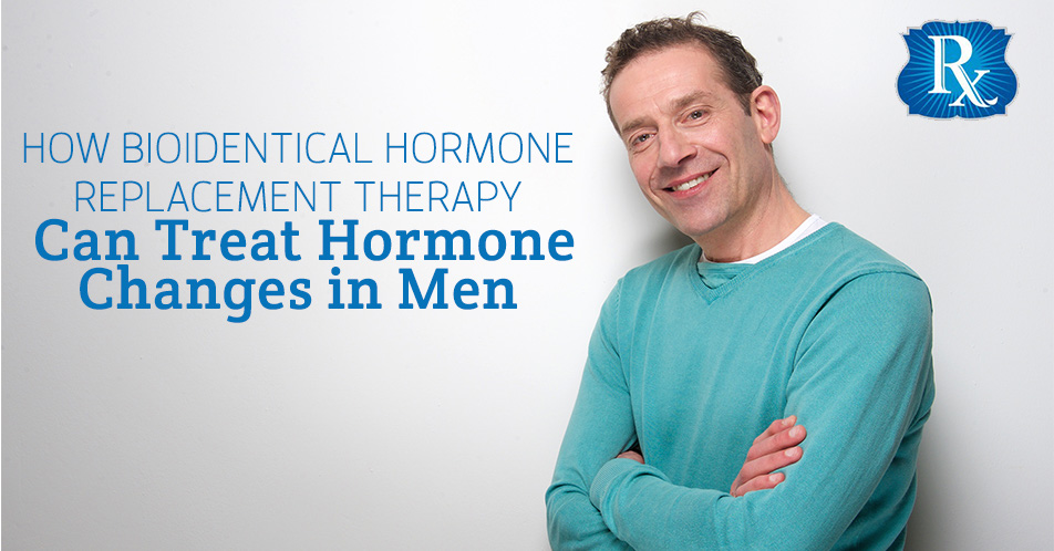 How Bioidentical Hormone Replacement Therapy Can Treat Hormone Changes in Men