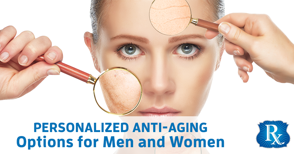 Personalized Anti-Aging Options for Men and Women