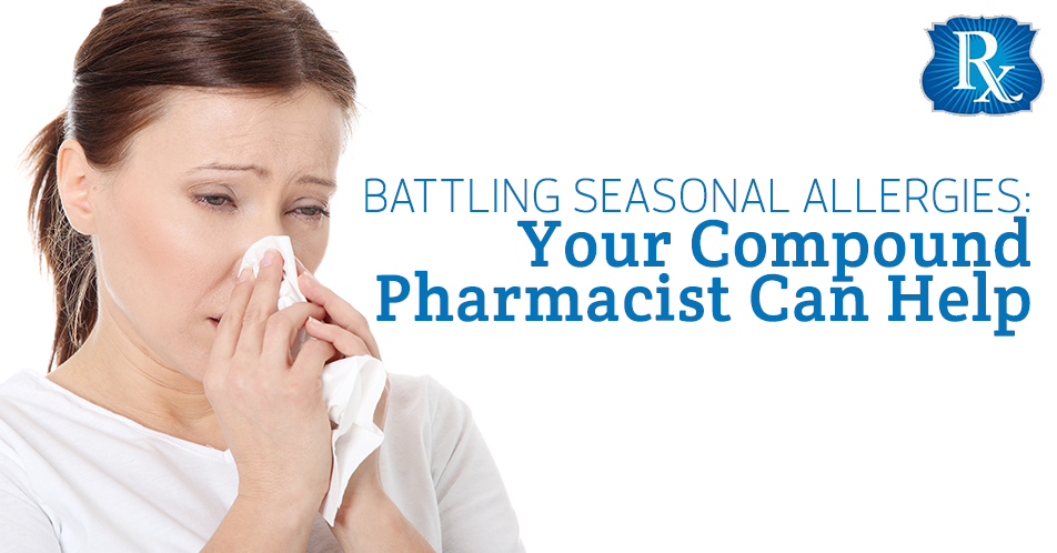 Battling Seasonal Allergies: Your Compound Pharmacist Can Help