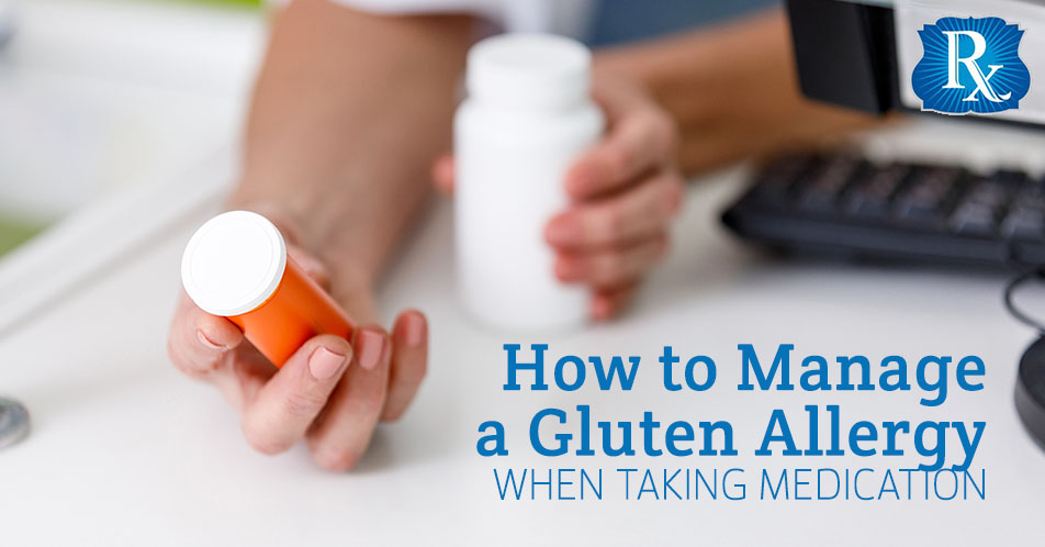 How to Manage a Gluten Allergy When Taking Medication