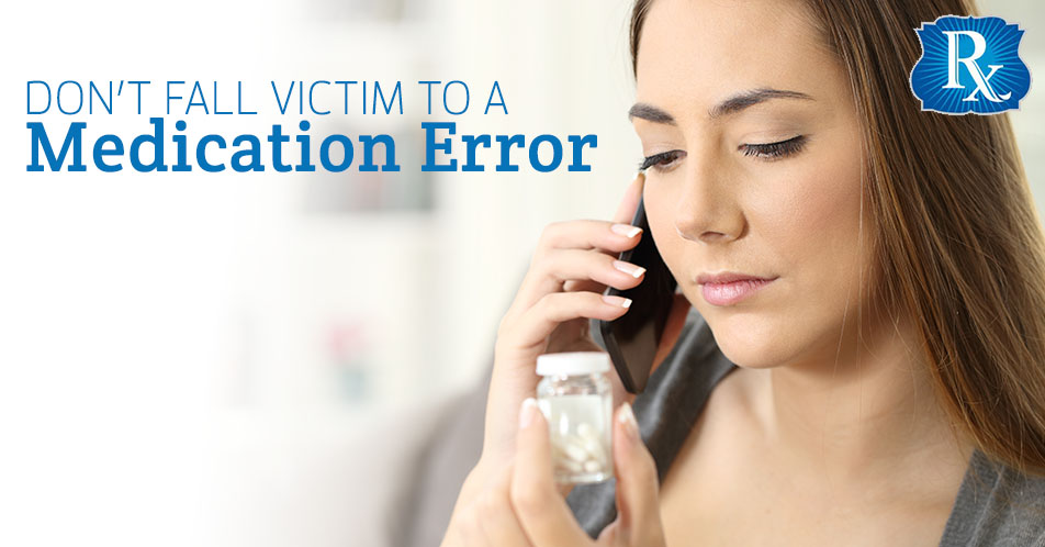 Don't Fall Victim to a Medication Error