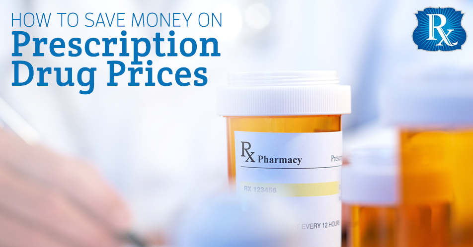 How to Save Money on Prescription Drug Prices